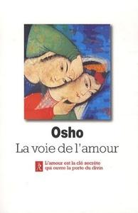 OSHO, LA VOIE DE L'AMOUR