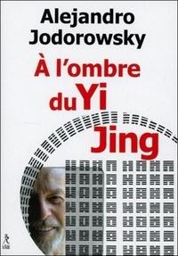 A L'OMBRE DU YI JING