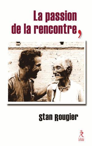 PASSION DE LA RENCONTRE (LA)