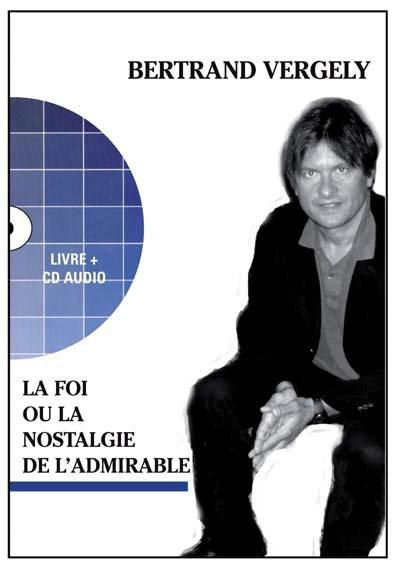 FOI OU LA NOSTALGIE DE L'ADMIRABLE (LA) AVEC CD AUDIO