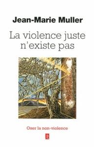 VIOLENCE JUSTE N'EXISTE PAS (LA)