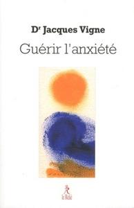 GUERIR L'ANXIETE