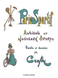 PARIS - SPORTIF. ANCIENS ET NOUVEAUX SPORTS