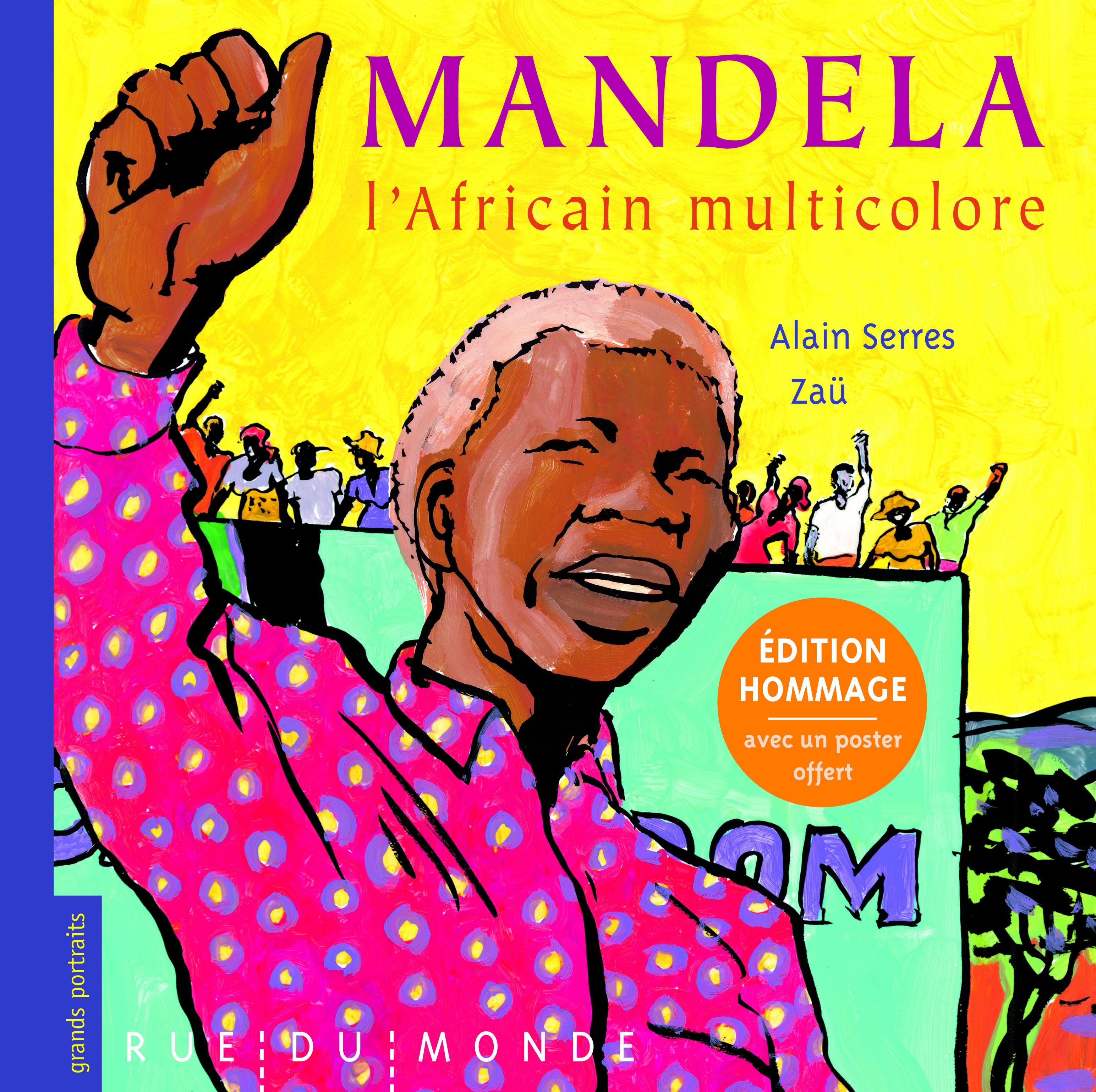 MANDELA, L'AFRICAIN MULTICOLORE - EDITION HOMMAGE