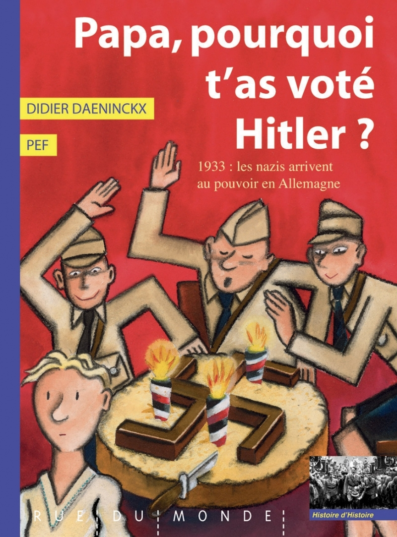 PAPA, POURQUOI T'AS VOTE HITLER ?