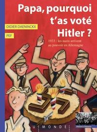 PAPA, POURQUOI T'AS VOTE HITLER ?