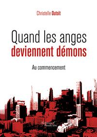 QUAND LES ANGES DEVIENNENT DEMONS - AU COMMENCEMENT