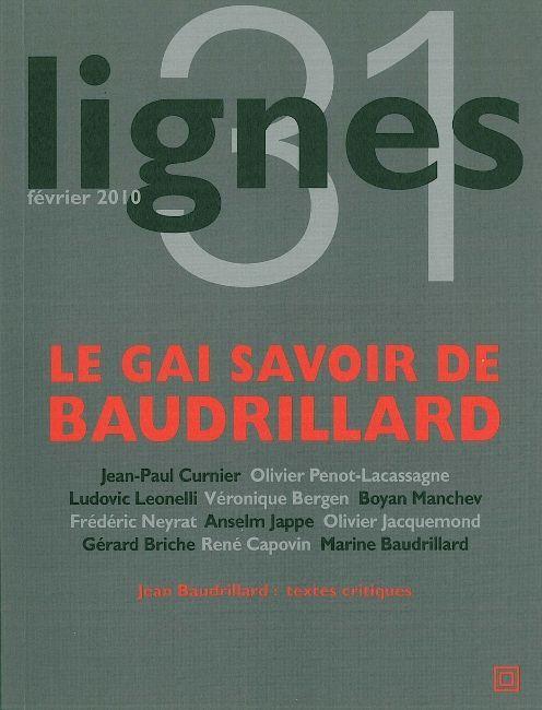 REVUE LIGNES N 31 - LE GAI SAVOIR DE JEAN BAUDRILLARD