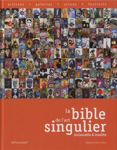 LA BIBLE DE L'ART SINGULIER EDITION 2013-2014