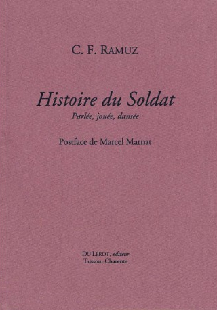 RAMUZ C.F., HISTOIRE DU SOLDAT. PARLEE, JOUEE, DANSEE