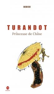 TURANDOT, PRINCESSE DE CHINE