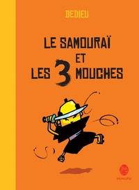 SAMOURAI ET LES 3 MOUCHES (LE)