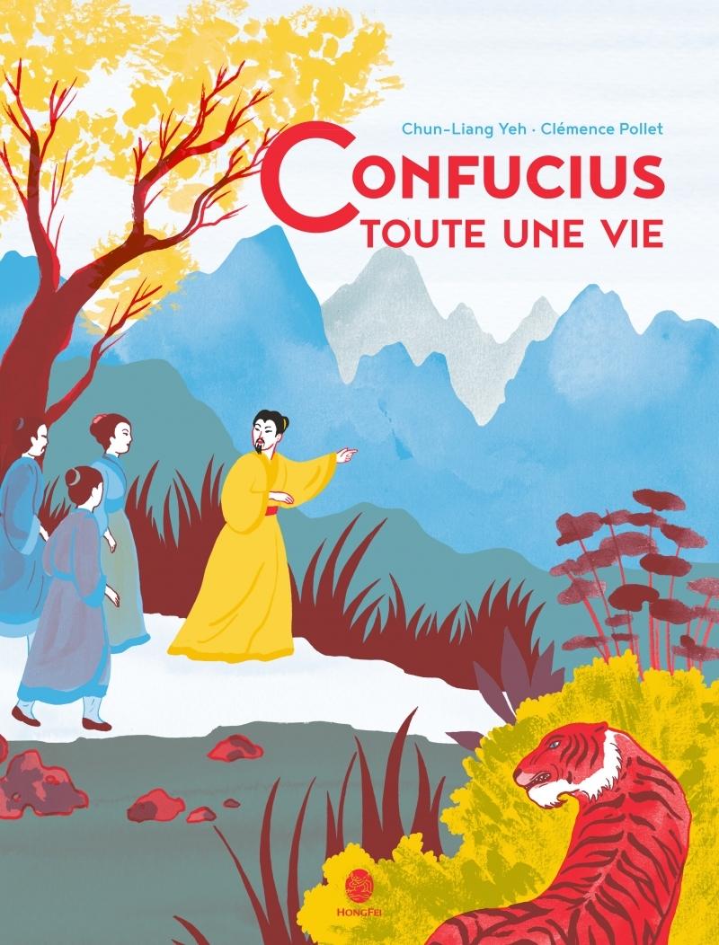 CONFUCIUS, TOUTE UNE VIE