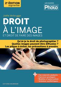 DROIT A L'IMAGE ET DROIT DE FAIRE DES IMAGES - 2E EDITION AUGMENTEE
