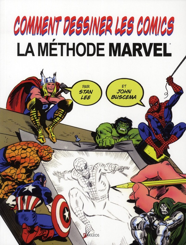 COMMENT DESSINER DES COMICS - LA METHODE MARVEL