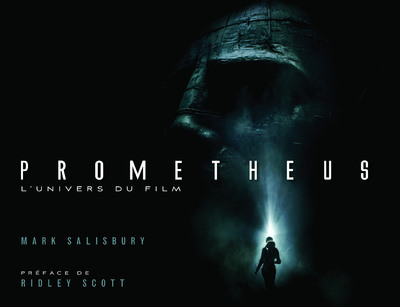 PROMETHEUS - L'UNIVERS DU FILM