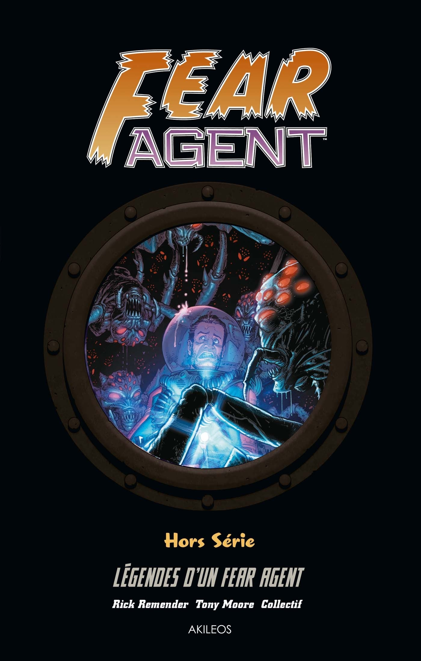 FEAR AGENT - LEGENDES D'UN FEAR AGENT