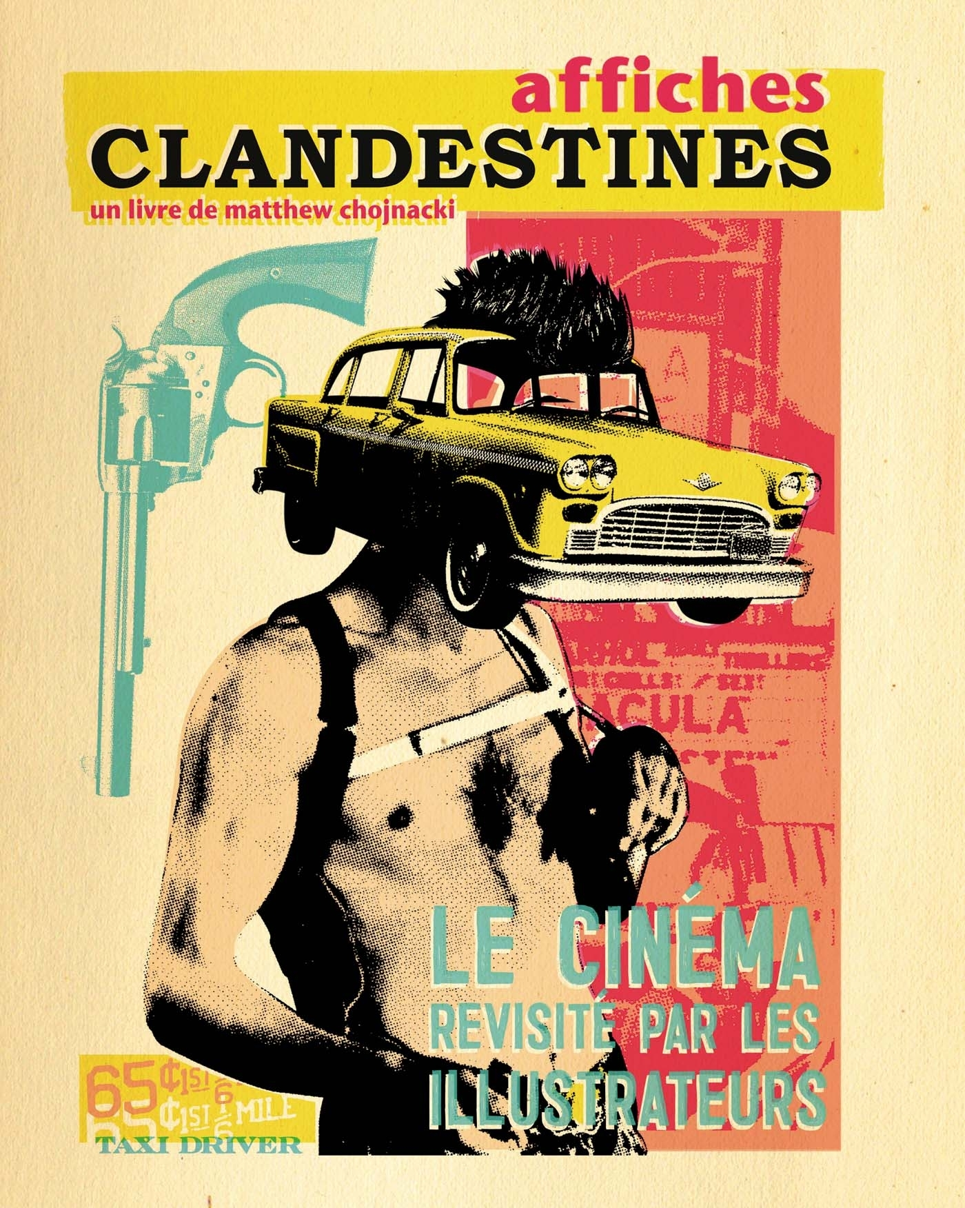 AFFICHES CLANDESTINES - LE CINEMA REVISITE PAR LES ILLUSTRATEURS