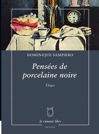 PENSEES DE PORCELAINE NOIRE