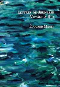 LETTRES DE JEUNESSE, VOYAGE A RIO : 1848-1849