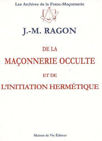 MACONNERIE OCCULTE ET L'INITIATION HERMETIQUE (DE LA) N.6