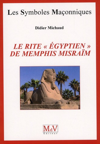 RITE EGYPTIEN DE MEMPHIS MISRAIM (LE)