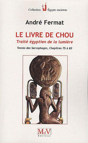 LIVRE DE CHOU TRAITE EGYPTIEN  DE LA LUMIERE