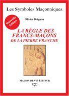 REGLE DES FRANCS MACONS DE LA PIERRE DE FRANCHE (LA)
