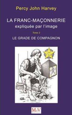 FRANC MACONNERIE EXPLIQUEE PAR L'IMAGE T2 (LA)