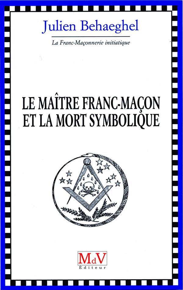 MAITRE MACON ET LA MORT SYMBOLIQUE (LE)