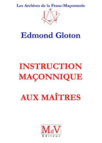 N.3 INSTRUCTION MACONNIQUE AUX MAITRES