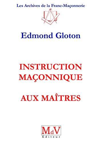 N.3 INSTRUCTION MACONNIQUE AUX MAITRES