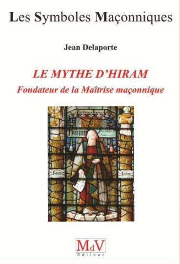 N.77 MYTHE D'HIRAM FONDATEUR DE LA MAITRISE MACONNIQUE (LE)