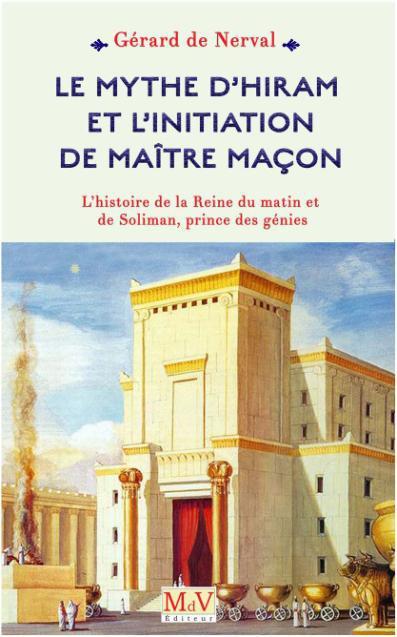 MYTHE D'HIRAM ET L'INITIATION DE MAITRE MACON (LE)