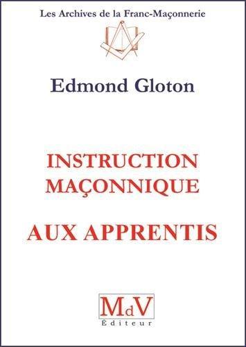 INSTRUCTION MACONNIQUE AUX APPRENTIS