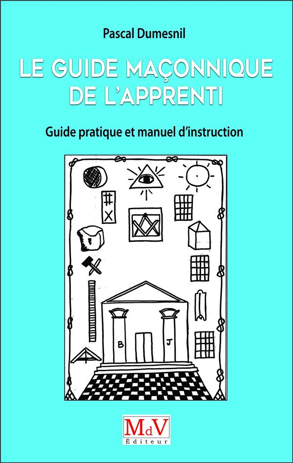 GUIDE MACONNIQUE DE L'APPRENTI (LE)