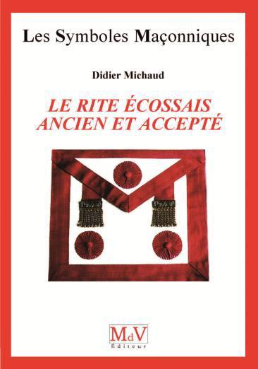 N.38 LE RITE ECOSSAIS ANCIEN ET ACCEPTE