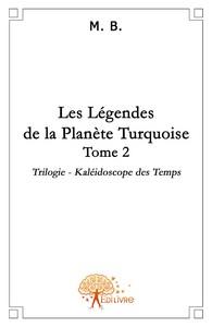 LES LEGENDES DE LA PLANETE TURQUOISE TOME 2