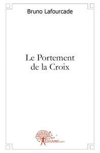 LE PORTEMENT DE LA CROIX