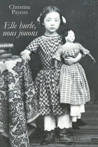ELLE HURLE,NOUS JOUONS