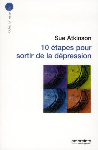 10 ETAPES POUR SORTIR DE LA DEPRESSION
