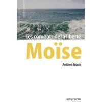 MOISE. LES COMBATS DE LA LIBERTE