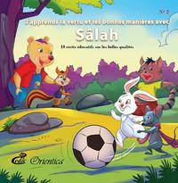 J'APPRENDS LA VERTU ET LES BONNES MANIERES AVEC SALAH - 10 RECITS EDUCATIFS SUR LES BELLES QUALITES