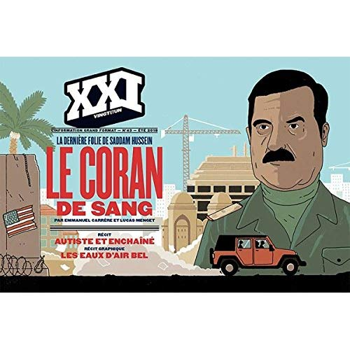 REVUE XXI N 43 : LE CORAN DE SANG - LA DERNIERE FOLIE DE SADAM HUSSEIN