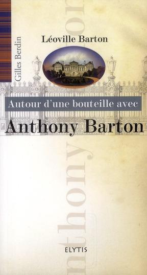 ANTHONY BARTON - CHATEAU LEOVILLE BARTON