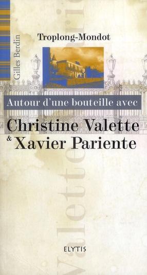 C. VALETTE & X. PARIENTE - CHATEAU TROPLONG-MONDOT