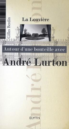 ANDRE LURTON - CHATEAU LA LOUVIERE