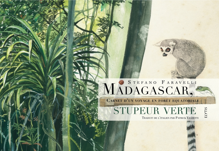 MADAGASCAR, STUPEUR VERTE