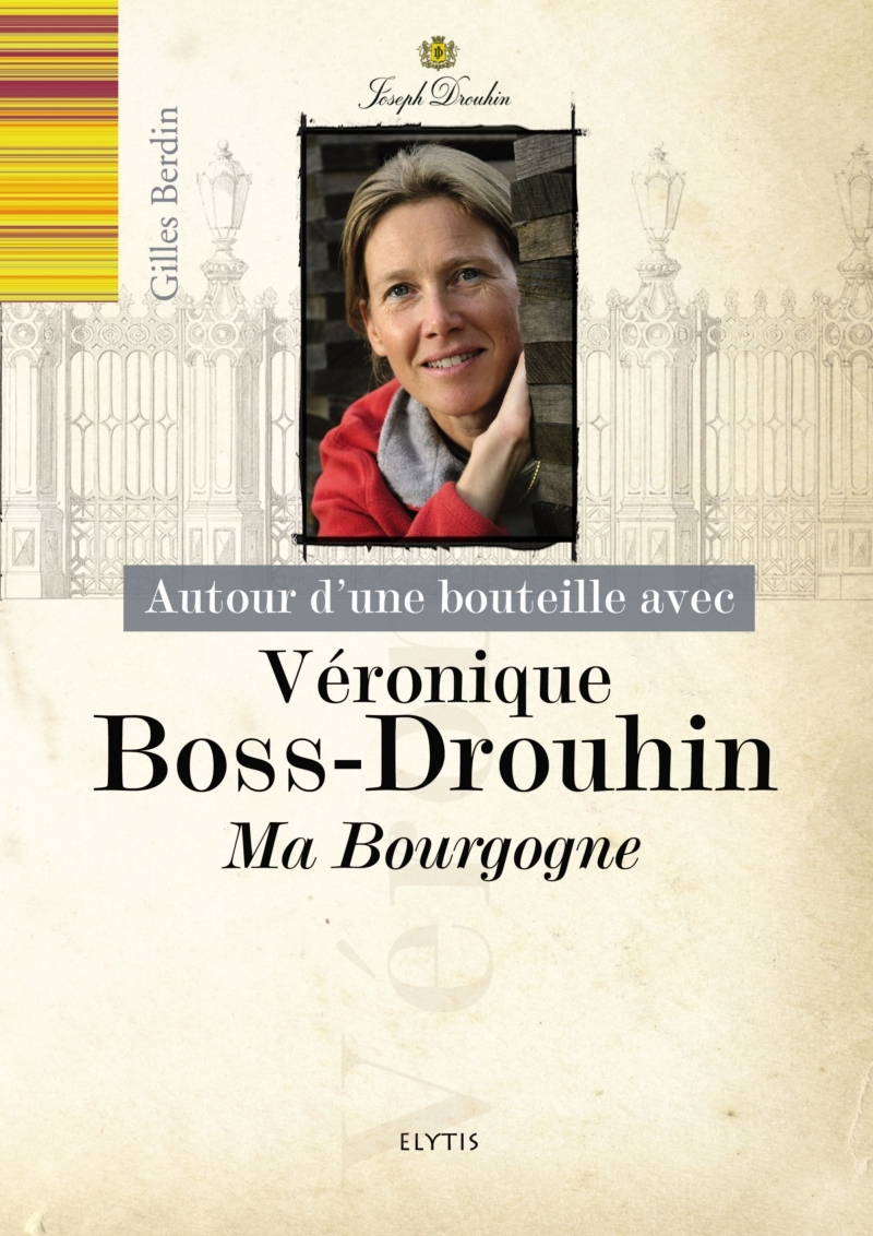 VERONIQUE BOSS-DROUHIN - MA BOURGOGNE