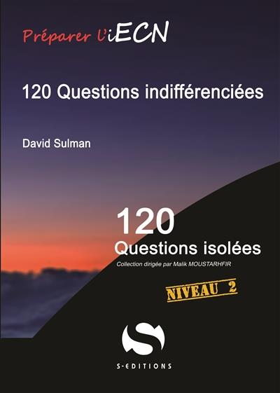 120 QUESTIONS INDIFFERENCIEES NIVEAU 2